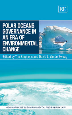 Polar Oceans Governance in an Era of Environmental Change - 9781781955444