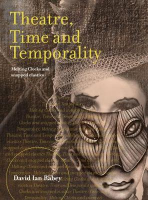 Theatre, Time and Temporality - 9781783207213