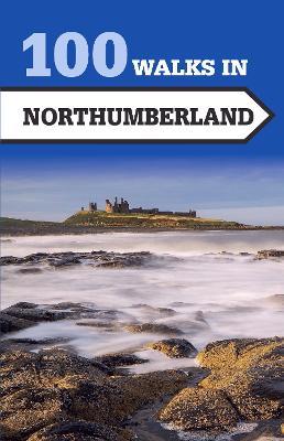 100 Walks in Northumberland - 9781785001833
