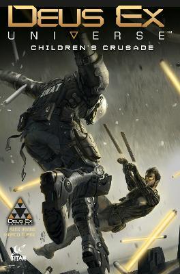 Deus Ex: Children's Crusade: A Deus Ex: Mankind Divided Prequel - 9781785851810
