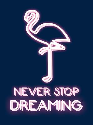 Never Stop Dreaming - 9781786850249