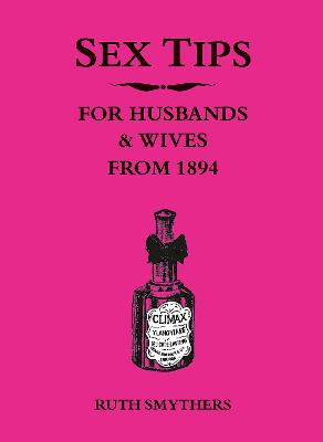 Sex Tips for Husbands and Wives from 1894 - 9781849539760