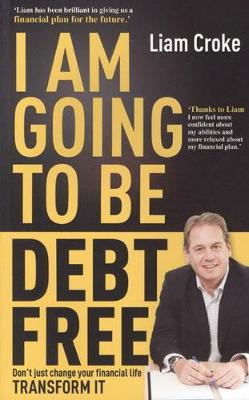 I Am Going To Be Debt Free - 9781907593444