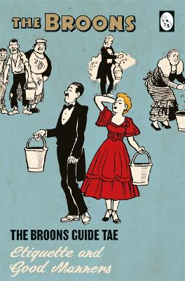 The Broons Guide Tae... Etiquette and Good Manners - 9781910230473