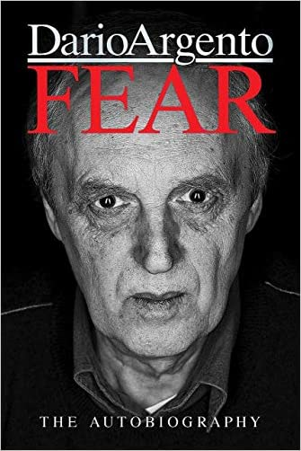 Fear: The Autobiography Of Dario Argento - 9781913051051