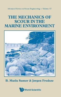 The Mechanics of Scour in the Marine Environment - 9789810249304