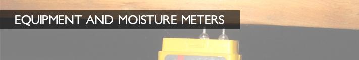 Equipment and Moisture Meters