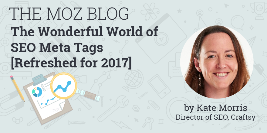 The Wonderful World of SEO Meta Tags [Refreshed for 2017]