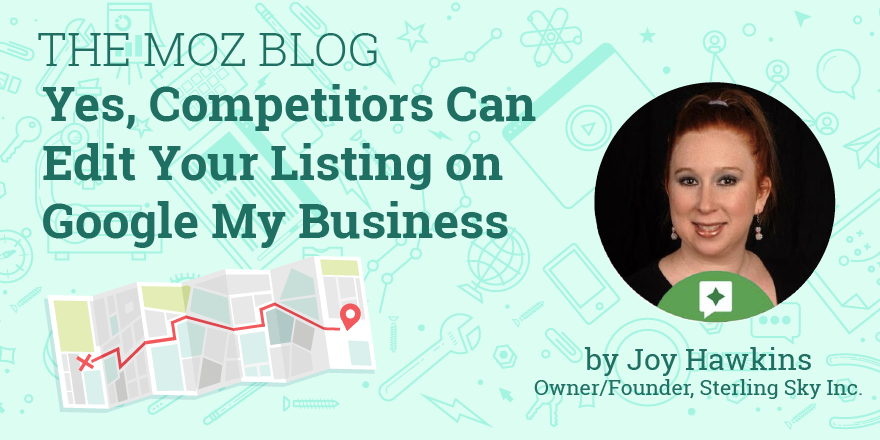 Yes, Competitors Can Edit Your Listing on Google My Business