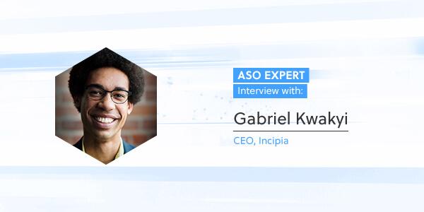 ASO Expert Interview: Gabe Kwakyi