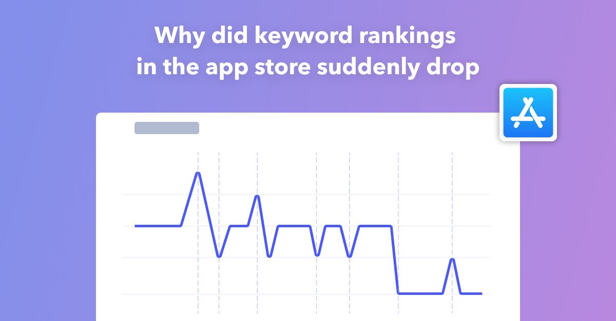 Why did keyword rankings in the app store suddenly drop?