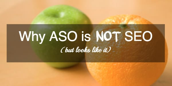 Why ASO is not SEO (but looks like it)