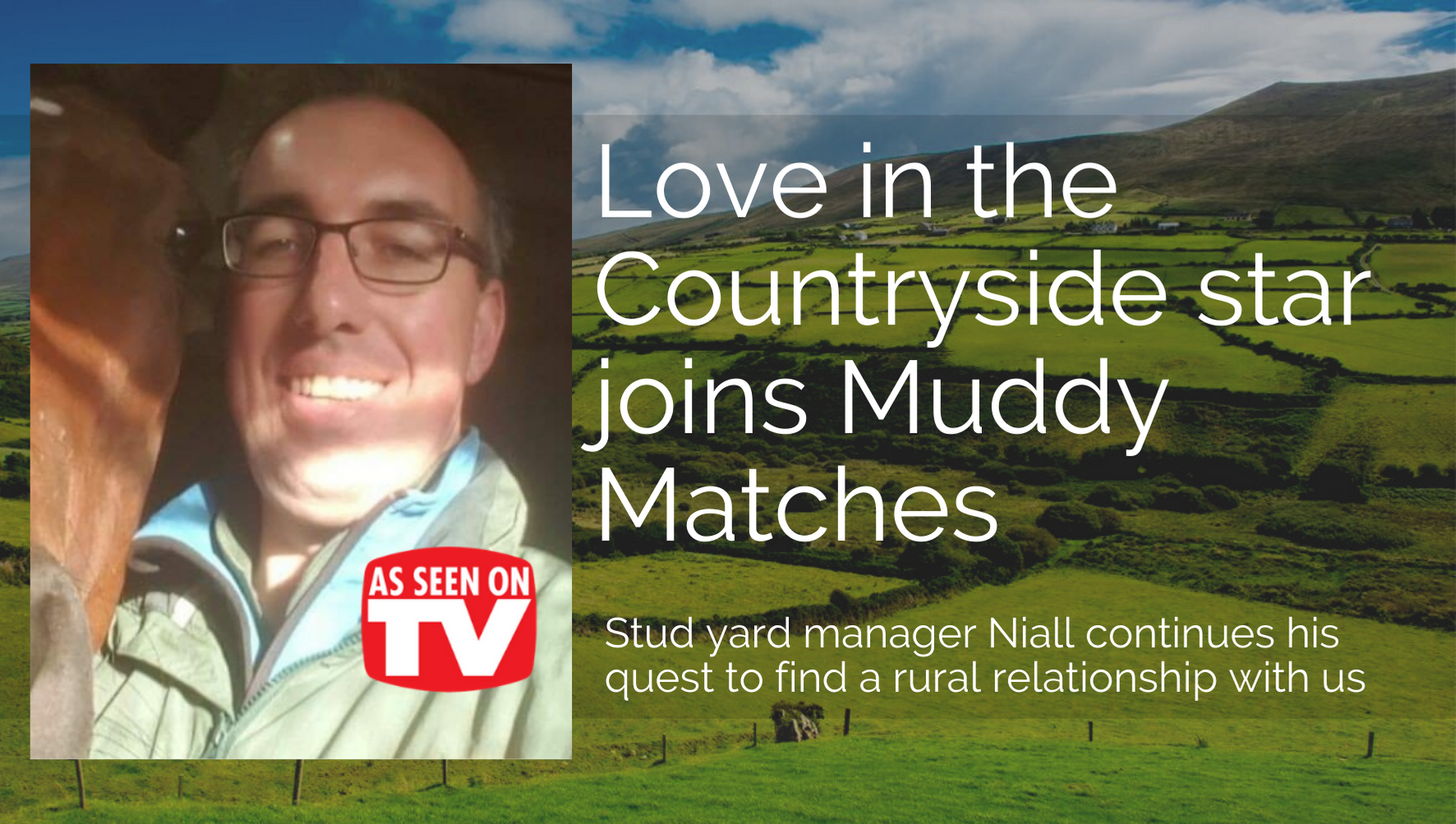 Love in the Countryside star joins Muddy Matches