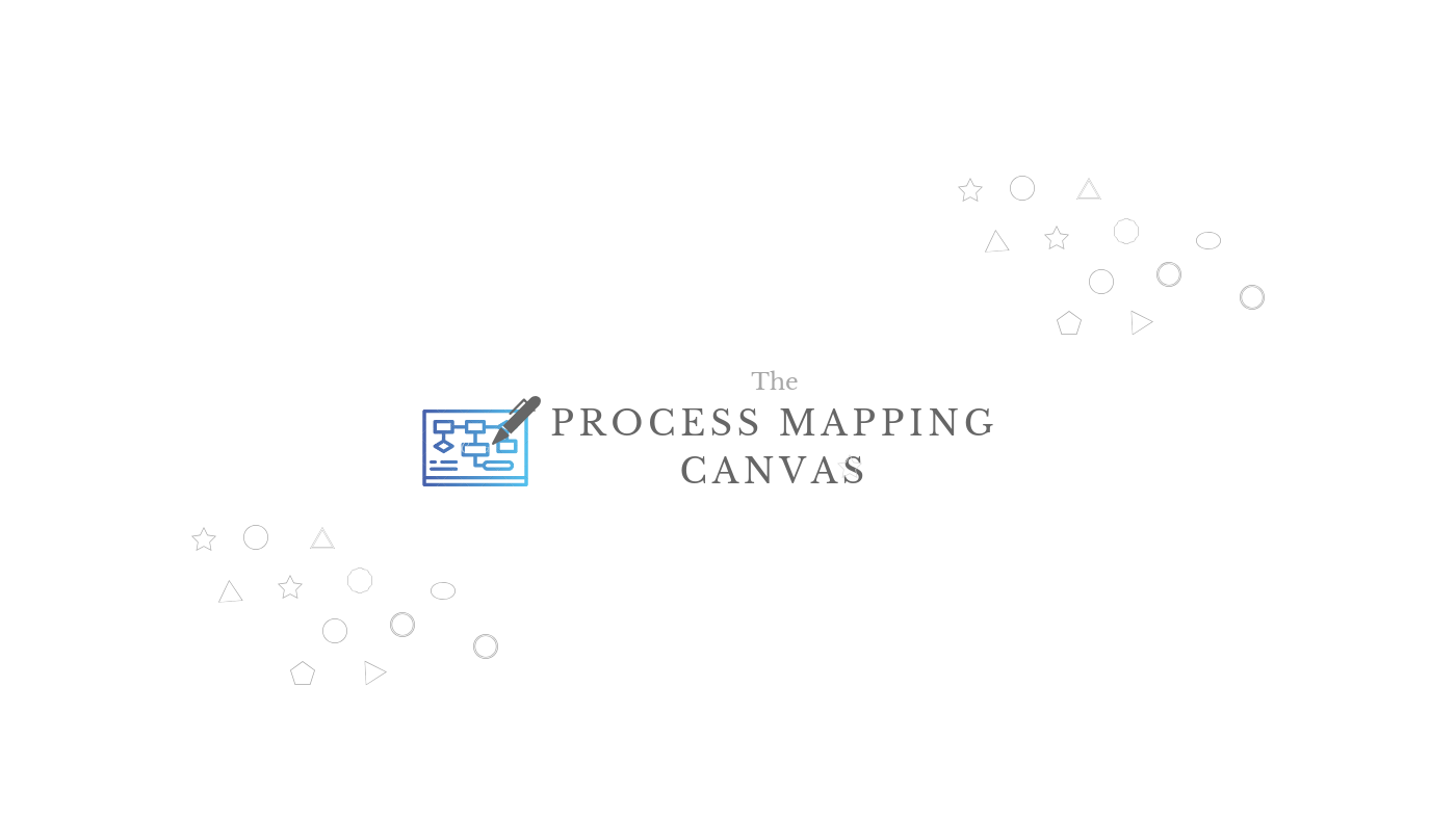 The Process Mapping Canvas