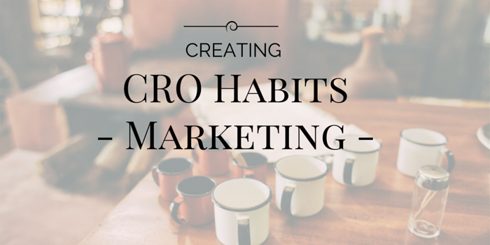 CRO Habits