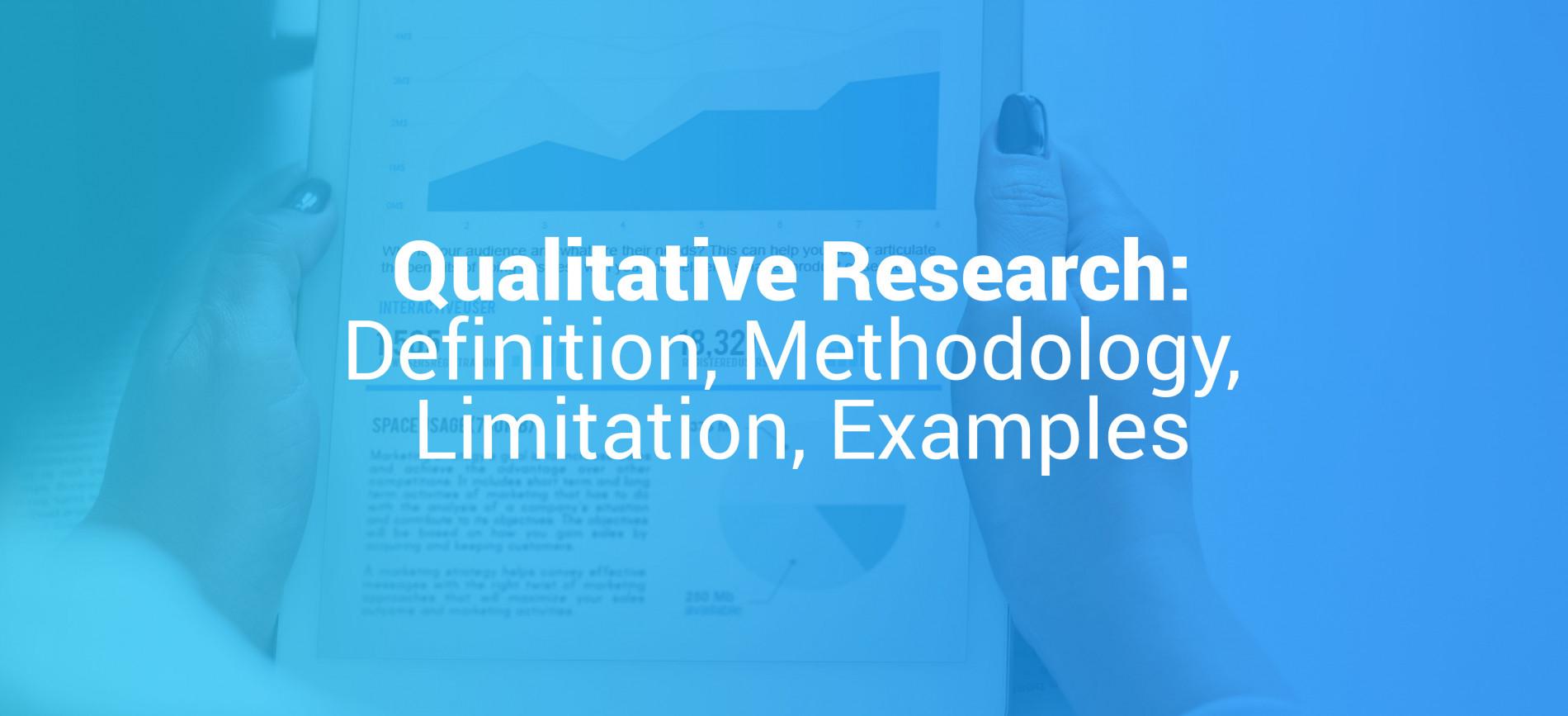 Qualitative Research: Definition, Methodology, Limitation