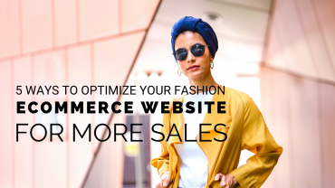 5-Ways-to-Optimize-your-Fashion-eCommerce-Website-for-More-Sales