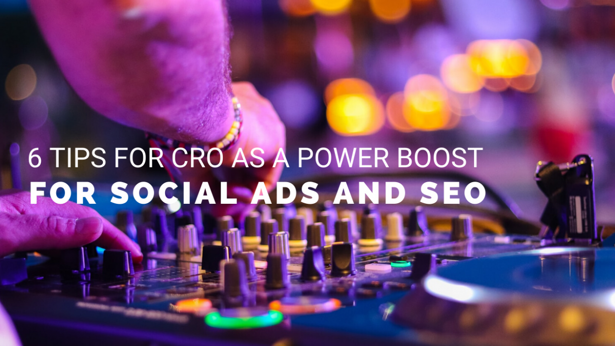 Six-Tips-for-CRO-as-a-Power-Boost-for-Social-Ads-and-SEO