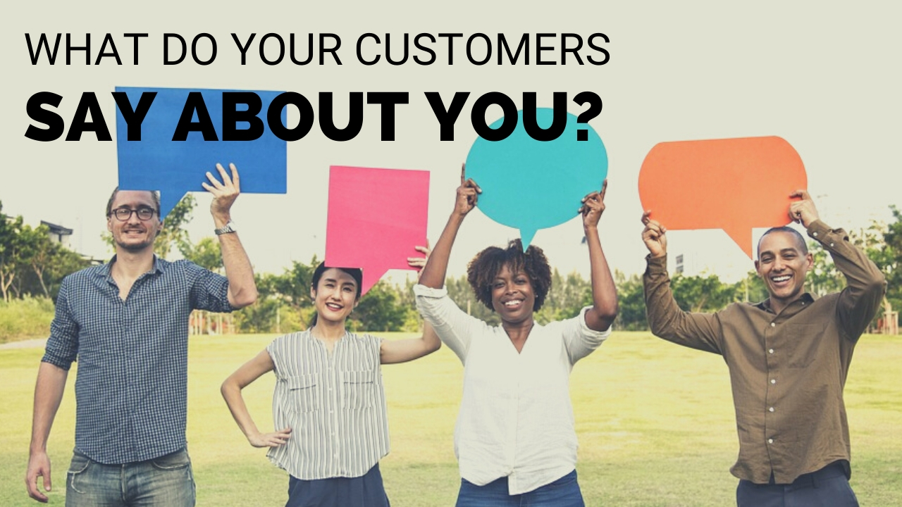 WHAT-DO-YOUR-CUSTOMERS-SAY-ABOUT-YOU