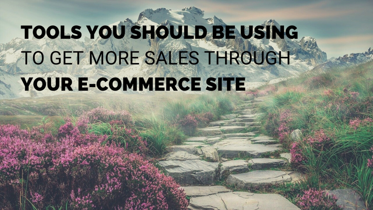 TOOLS TO GET MORE SALES E-COMMERCE SITE