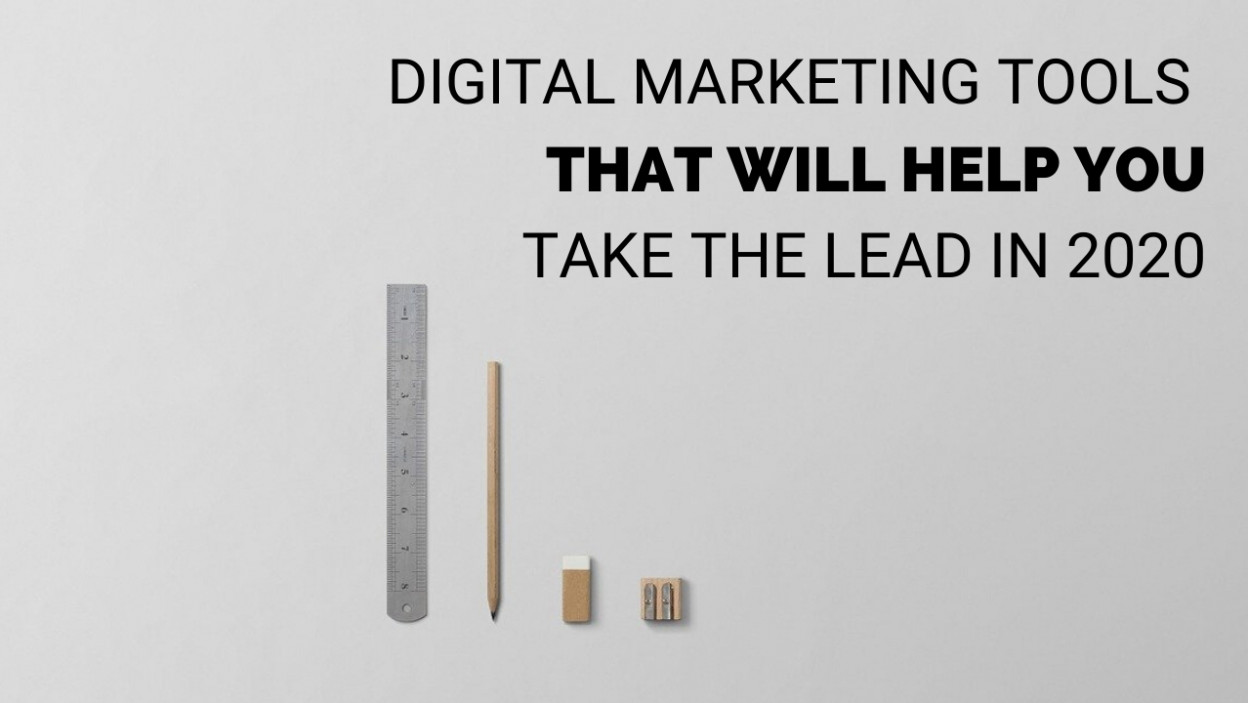Digital Marketing Tools That Will Help You to Take the Lead in 2020 (1)