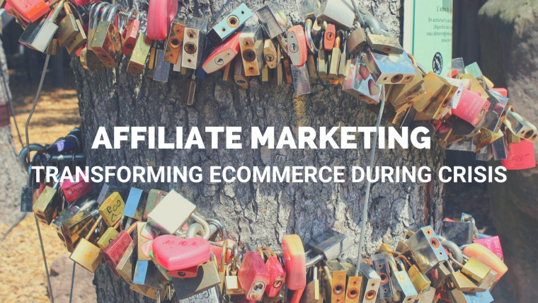 Affiliate Marketing Transforming eCommerce during Crisis