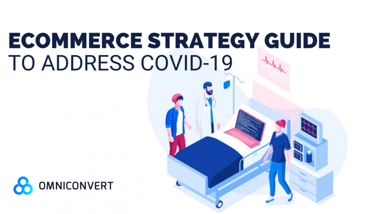 Your Ecommerce Strategy Guide to tackle the effects of COVID 19