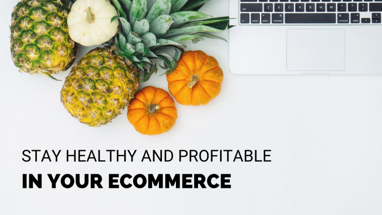 Stay Healthy and Profitable in Your eCommerce