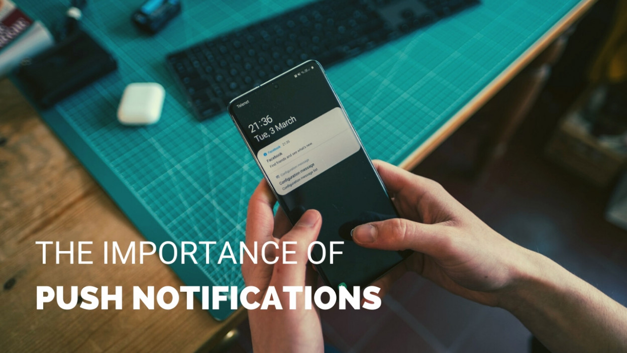 The Importance of Push Notifications