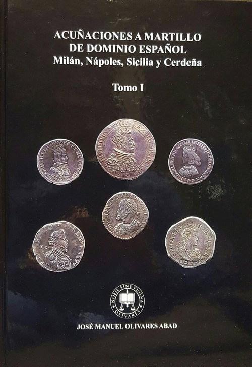 """Comentario a """"Acuñaciones a martillo de dominio español. Milán, Nápoles, Sicilia y Cerdeña"""", de José Manuel Olivares"""
