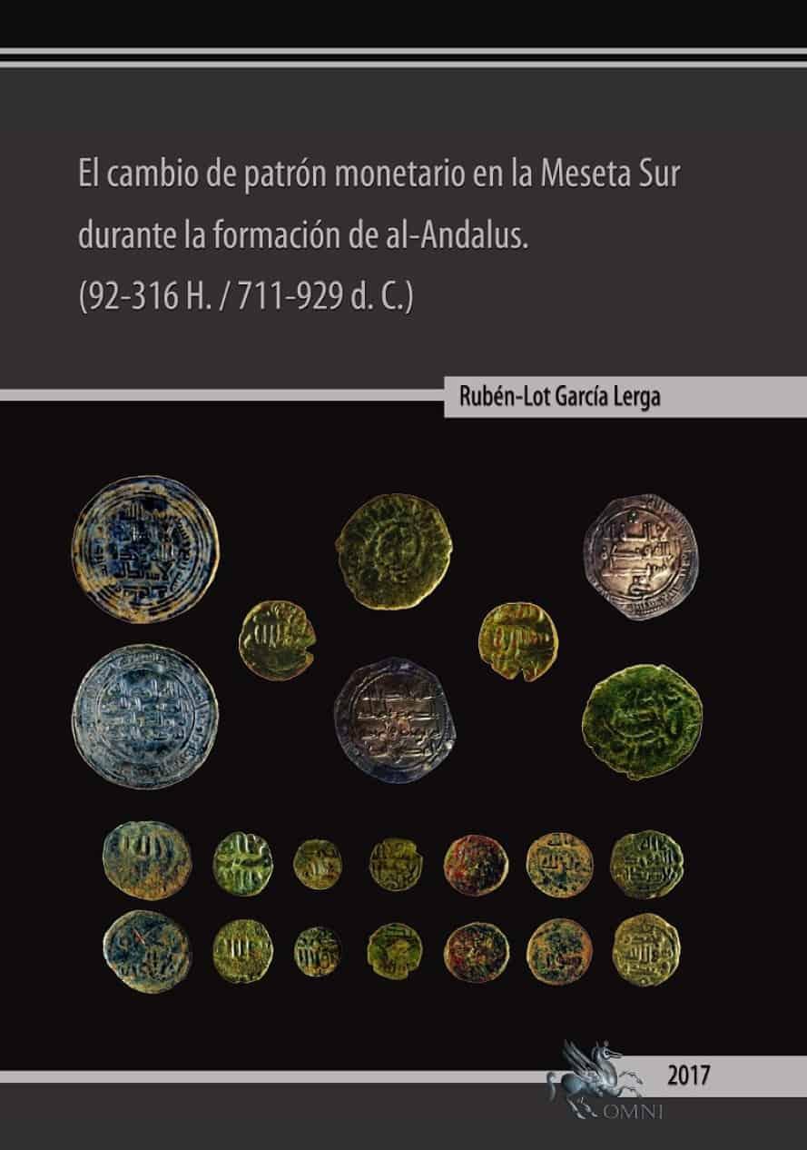 """Comentario a """"El cambio de patrón monetario en la Meseta Sur durante la formación de al-Andalus"""" de García Lerga"""