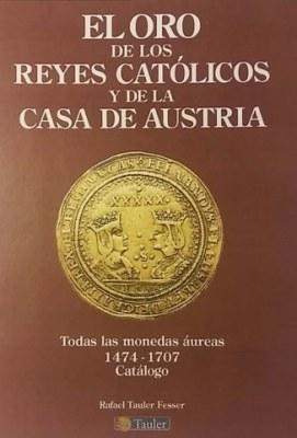 """Comentario a """"El Oro de los Reyes Católicos y la Casa de Austria"""", de Rafael Tauler"""