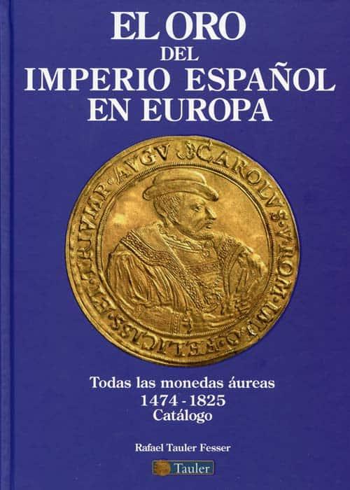 """Comentario a """"El Oro del Imperio Español en Europa"""", de Rafael Tauler"""