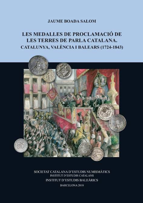Comentario a «<i>Les Medalles de Proclamació de les Terres de parla Catalana. Catalunya, València i Balears (1724-1843)</i>«