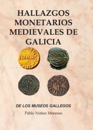 «Hallazgos monetarios medievales de Galicia», de Pablo Núñez Meneses