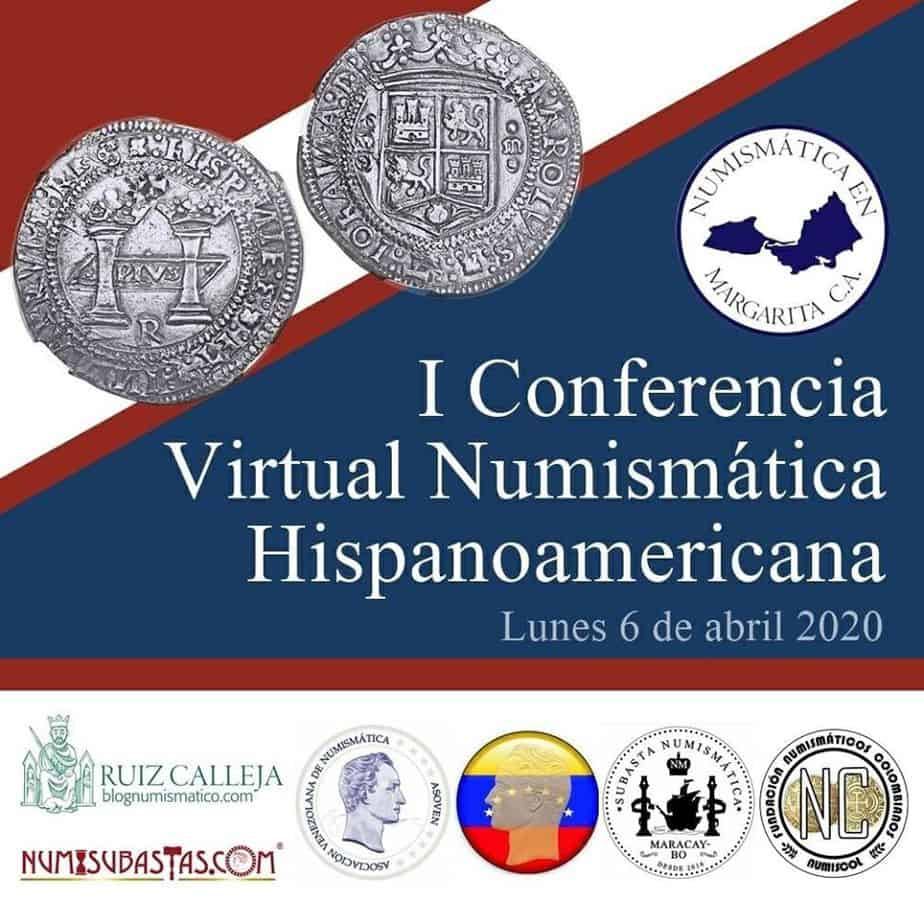 I Conferencia Virtual Numismática Hispanoamericana (a partir del 6 de abril) 91764957_141843097347992_8390203627595104256_o