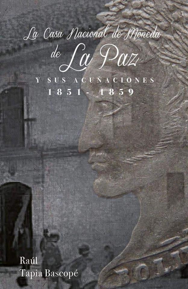 La Casa Nacional de Moneda de La Paz y sus acuñaciones (1851-1859)
