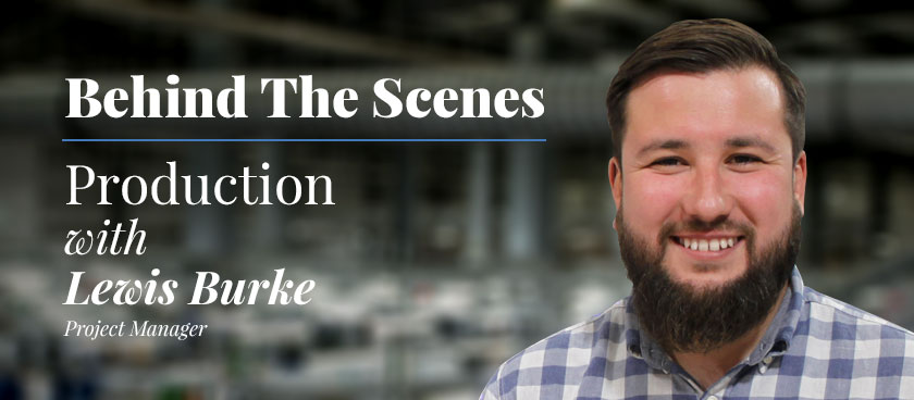 Behind the Scenes: Lewis Burke - Project Manager