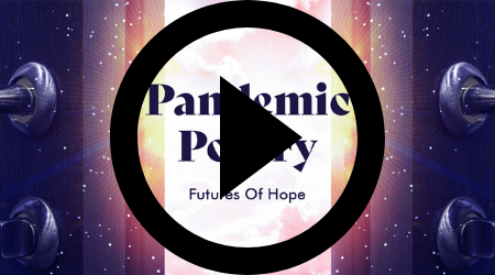 Pandemic Poetry - Futures Of Hope Video