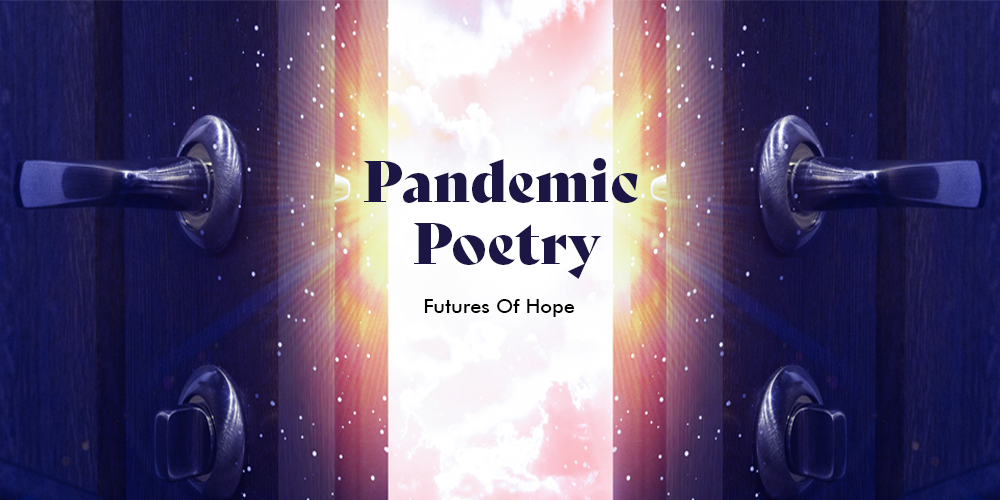 Pandemic Poetry – Futures of Hope Header Image