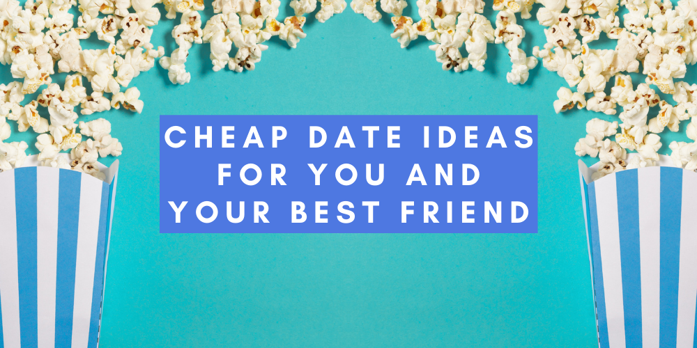Cheap date ideas for you and your friends Header Image