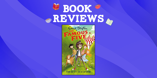 The Famous Five: Five Go Off in a Caravan by Enid Blyton Thumbnail