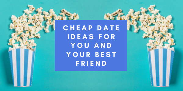 Cheap date ideas for you and your friends Thumbnail
