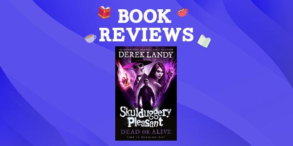Skulduggery Pleasant – Dead or Alive by Derek Landy Thumbnail