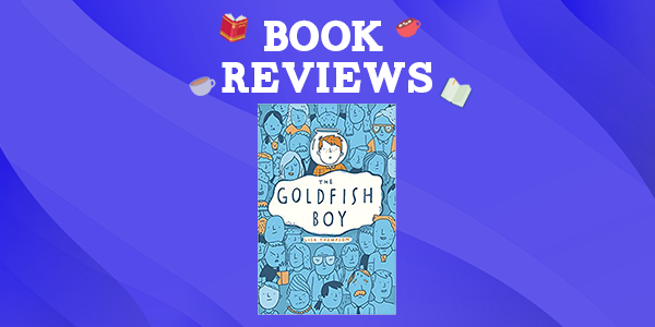 The Goldfish Boy by Lisa Thompson Thumbnail