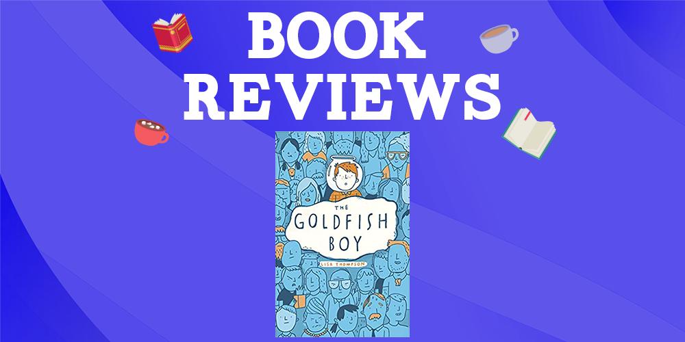The Goldfish Boy by Lisa Thompson Header Image