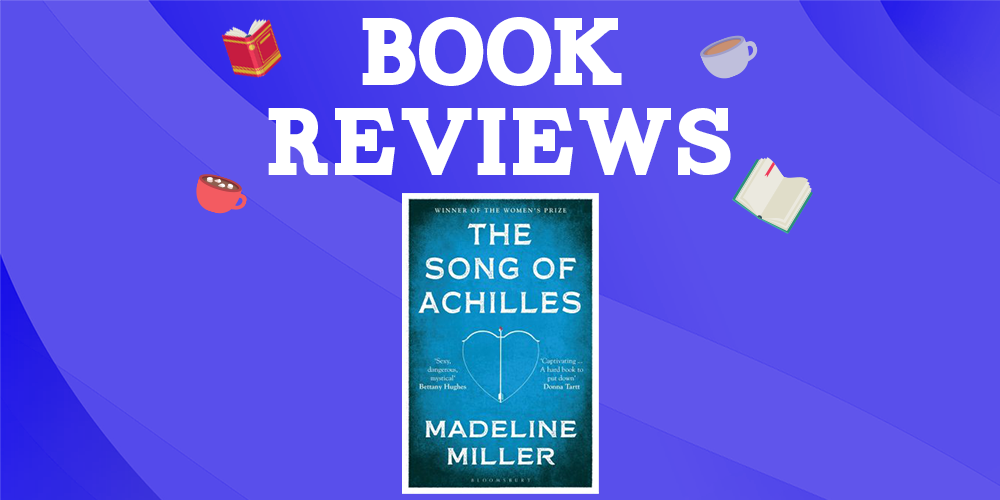 Song of Achilles by Madeline Miller Header Image