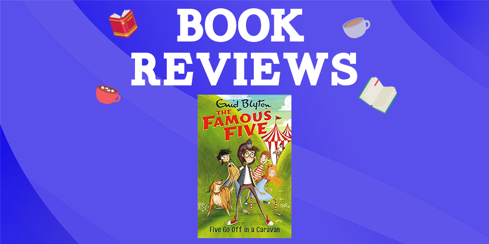 The Famous Five: Five Go Off in a Caravan by Enid Blyton Header Image