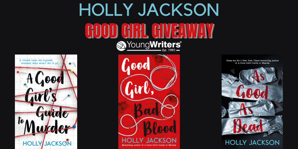 Holly Jackson – The Good Girl Series giveaway! Header Image