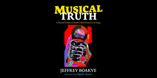 Musical Truth: A Musical History of Modern Black Britain in 28 Songs Thumbnail